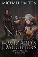 The Wizard's Daughters (Twin Magic, #1)