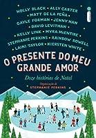 O Presente do Meu Grande Amor: Doze Histórias de Natal