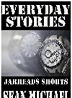 Everyday Stories (Jarheads Shorts)