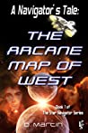 A Navigator's Tale: The Arcane Map of West