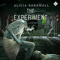 The Experiment  (Saving Caeorleia, #1)