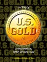 The Story of U.S. Gold by Chris  Wilkins