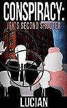 Conspiracy: JFK's Second Shooter (Conspiracy, #2)