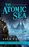 The Atomic Sea: Volume One (The Atomic Sea, #1)