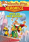 Mice to the Rescue (Geronimo Stilton Heromice)
