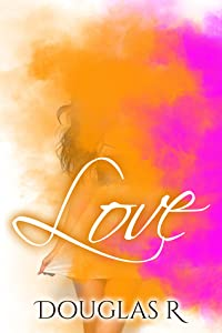 LOVE (A Story of Many Songs, #1)