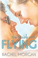 The Trouble with Flying (The Trouble #1)