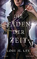 Die Fäden der Zeit (Gates of Thread and Stone, #1)