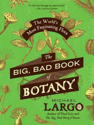 The-Big-Bad-Book-of-Botany-The-World-s-Most-Fascinating-Flora