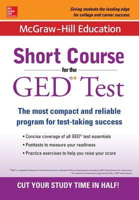 McGraw-Hill Education Short Course for the GED Test, 3rd Edition