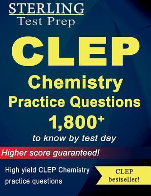 Sterling Test Prep CLEP Chemistry Practice Questions: High