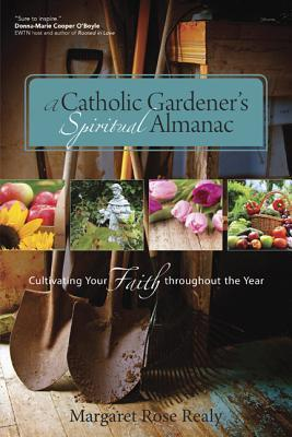 A-Catholic-Gardener-s-Spiritual-Almanac-Cultivating-Your-Faith-Throughout-the-Year