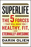 This Body, This Life: The Five Things You Need to Know to Be Healthy, Happy, and Fit Forever
