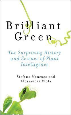 Brilliant Green by Stefano Mancuso