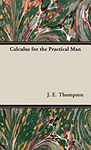 Calculus for the Practical Man