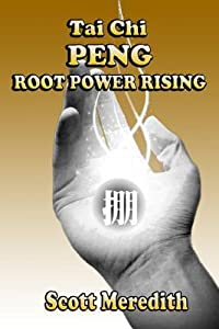 Tai Chi Peng Root Power Rising