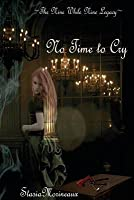 No Time to Cry: The Nine While Nine Legacy Book One