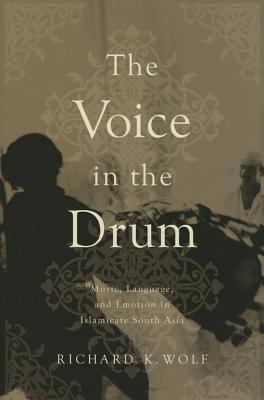 The Voice in the Drum: Music, Language, and Emotion in Islamicate South Asia