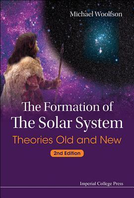 The-Formation-of-the-Solar-System-Theories-Old-and-New
