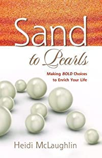 Sand to Pearls: Making BOLD Choices to Enrich Your Life