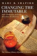 Changing The Immutable: How Orthodox Judaism Rewrites Its History