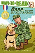 Gabe: The Dog Who Sniffs Out Danger (Hero Dog, Ready-to-Read)