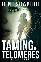 Taming the Telomeres (Telomeres #1)