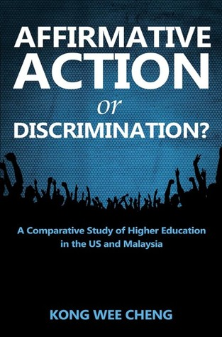 Affirmative Action or Discrimination?: A Comparative Study of Higher Education in the US and Malaysia