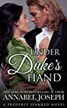 Under A Duke's Hand (Properly Spanked #4)