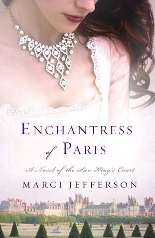 Enchantress of Paris: A Novel of the Sun King's Court