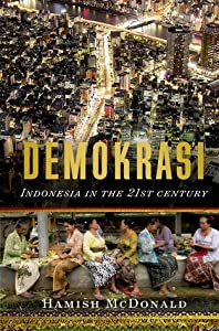 Demokrasi: Indonesia in the 21st Century