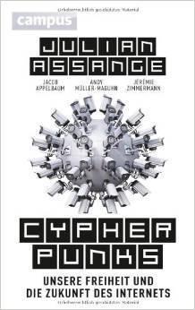 Cypherpunks- Unsere Freiheit und die Zukunft des Internets