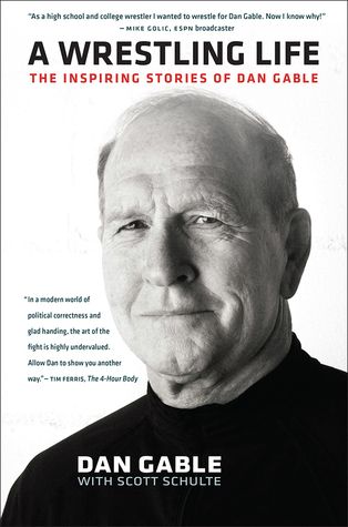 A Wrestling Life  The Inspiring Stories of Dan Gable