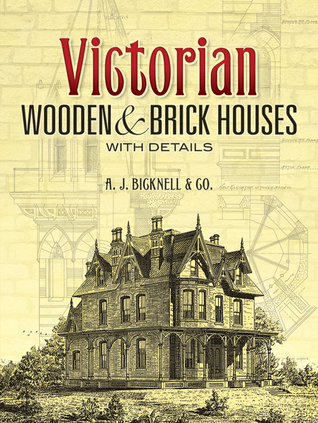 Victorian Wooden and Brick Houses with Details by A.J. Bicknell & Co.