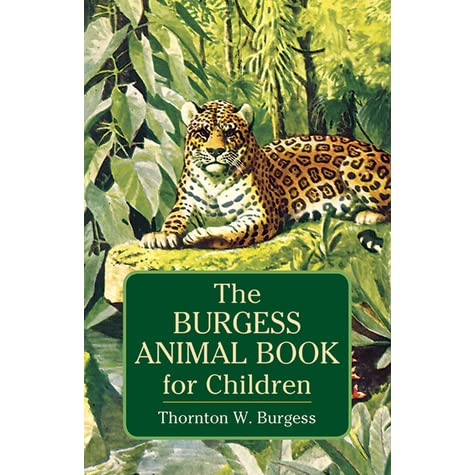 The Burgess Animal Book For Children By Thornton W