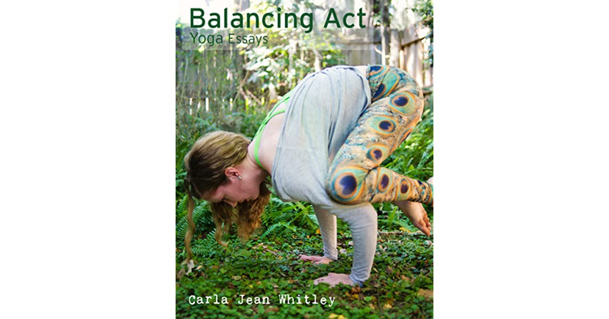 balancing act yoga essays by carla jean whitley