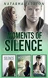 Moments of Silence (Silence #1-3)