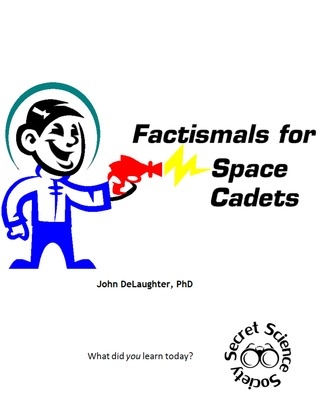 Factismals for Space Cadets