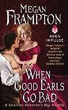 When Good Earls Go Bad (Dukes Behaving Badly, #1.5)