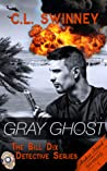 Gray Ghost (Bill Dix Detective #1)