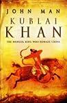 Kublai Khan: The Mongol King Who Remade China