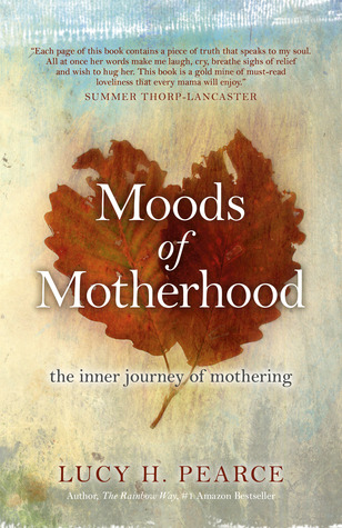 Moods of Motherhood: The inner journey of mothering
