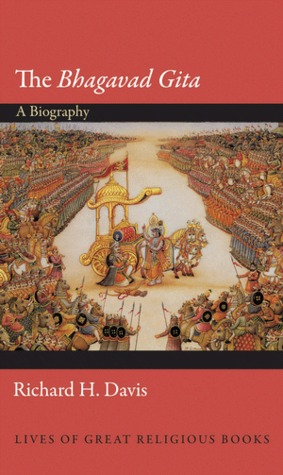 The Bhagavad Gita: A Biography