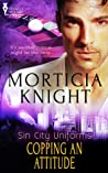 Copping an Attitude by Morticia Knight