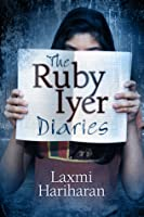 The Ruby Iyer Diaries (Coming of Age. Ruby Iyer Series, book 0.5)
