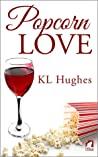 Popcorn Love by K.L.  Hughes