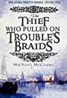 The Thief Who Pulled on Trouble's Braids (Amra Thetys, #1) ebook download free