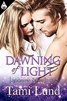 Dawning of Light (Lightbearer, #2)