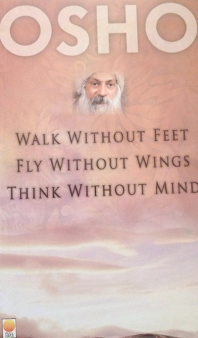 Walk Without Feet Fly Without Wings and Think Without Mind