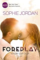 Foreplay - Vorspiel zum Glück (The Ivy Chronicles, #1)